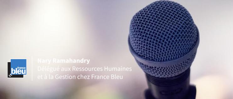 RH² - Les ressources humaines de la fonction RH : rencontre avec Nary Ramahandry, Délégué aux Ressources Humaines et à la Gestion chez France Bleu